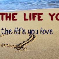 love_the_life_you_live,_live_the_life_you_love-798896