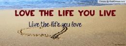 love_the_life_you_live,_live_the_life_you_love-798896